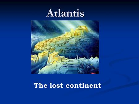 Atlantis The lost continent.