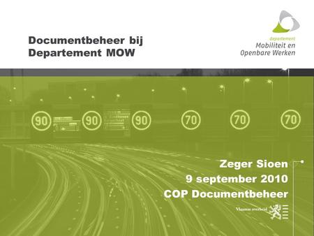 Documentbeheer bij Departement MOW Zeger Sioen 9 september 2010 COP Documentbeheer.