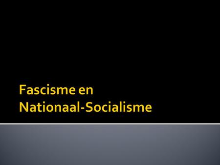 Fascisme en Nationaal-Socialisme
