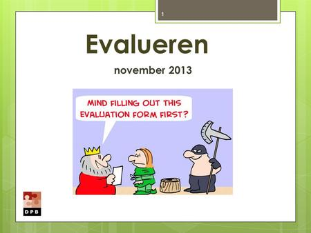 1 Evalueren november 2013. 1.Leerplannen 2.CLIL 3.Demand high 4.Evaluatie.