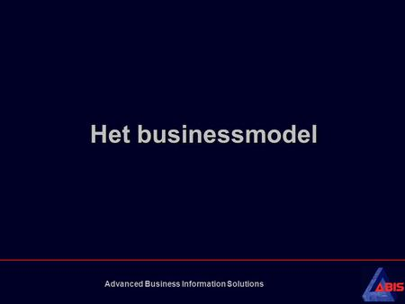 Advanced Business Information Solutions Het businessmodel.