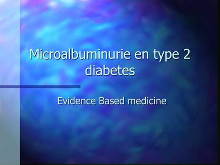 Microalbuminurie en type 2 diabetes