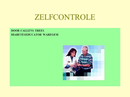 ZELFCONTROLE DOOR CALLENS TREES DIABETESEDUCATOR WAREGEM.