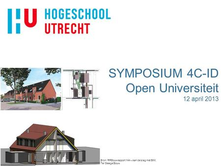 SYMPOSIUM 4C-ID Open Universiteit 12 april 2013