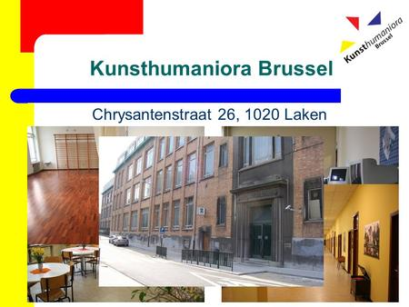 Kunsthumaniora Brussel Chrysantenstraat 26, 1020 Laken.