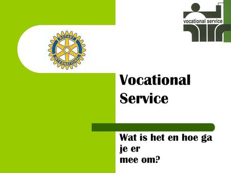 Wat is het en hoe ga je er mee om? Vocational Service.