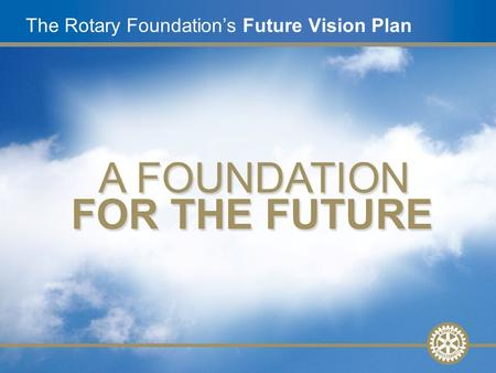 1 The Rotary Foundation's Future Vision Plan. 2 Siebe Stellingwerff Beintema Voorzitter District Rotary Foundation Commissie Lid van Rotaryclub Voorhout.