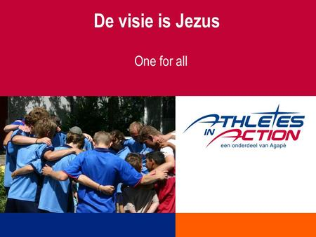 De visie is Jezus One for all. 1.Jezus had impact op de massa, omdat Hij toegewijd was.