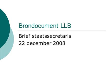 Brondocument LLB Brief staatssecretaris 22 december 2008.