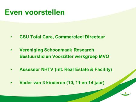Even voorstellen CSU Total Care, Commercieel Directeur