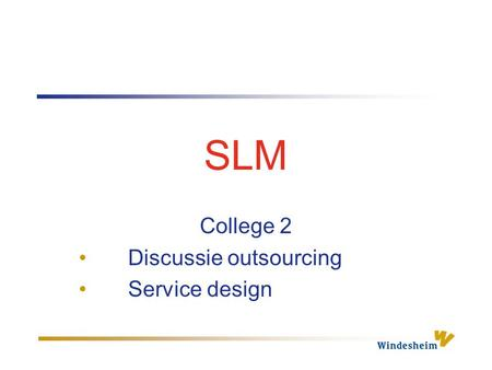SLM College 2 Discussie outsourcing Service design.