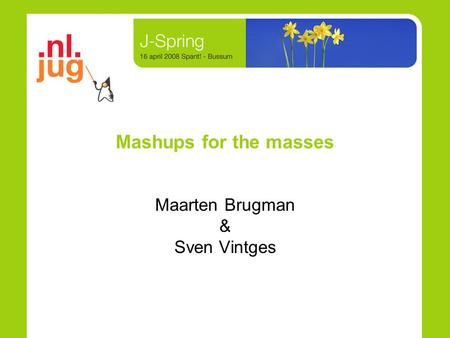 Mashups for the masses Maarten Brugman & Sven Vintges.