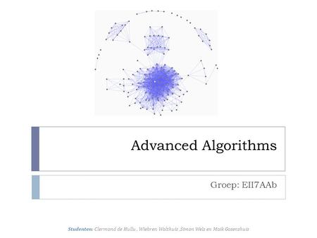 Advanced Algorithms Groep: EII7AAb