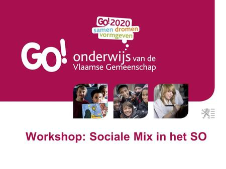Workshop: Sociale Mix in het SO. Sociale Mix: Definitie.