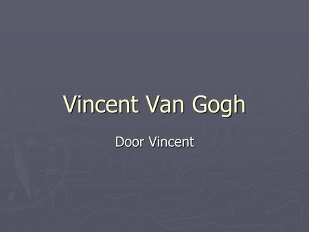 Vincent Van Gogh Door Vincent.