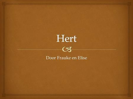 Hert Door Frauke en Elise.