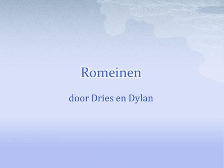 Romeinen door Dries en Dylan.