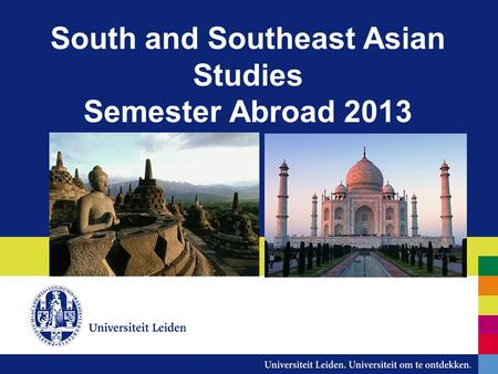 South and Southeast Asian Studies Semester Abroad 2013.