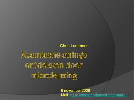 Chris Lemmens 6 november 2009 Mail: