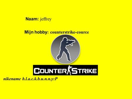 Mijn hobby: counterstrike-cource