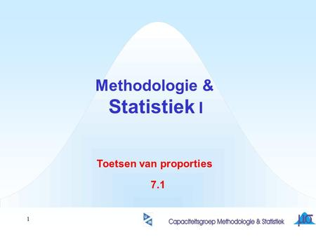 1 Methodologie & Statistiek I Toetsen van proporties 7.1.