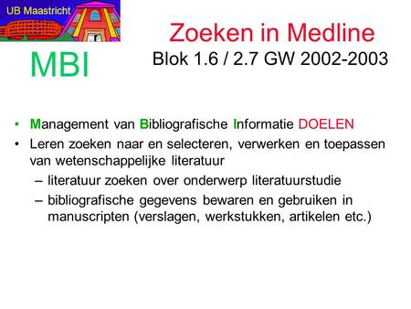 Zoeken in Medline Blok 1.6 / 2.7 GW