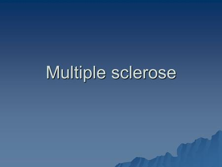 Multiple sclerose. Typen  Relapsing remitting ms  Secundair progressieve ms  Primair progressieve m.s.
