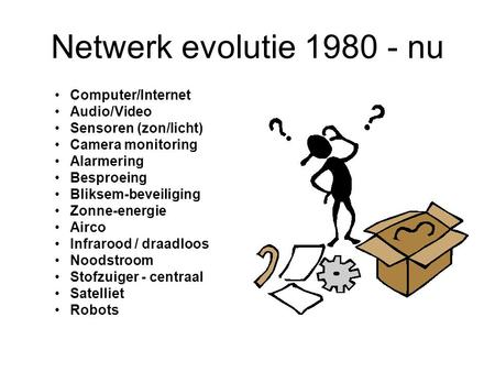 Netwerk evolutie nu Computer/Internet Audio/Video