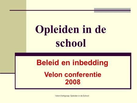 Handout Workshop Opleiden in de school, Velon congres 2008