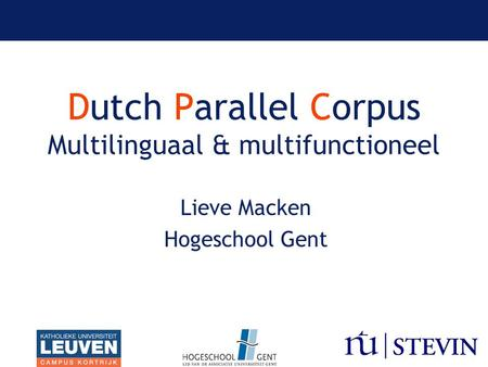 Dutch Parallel Corpus Multilinguaal & multifunctioneel
