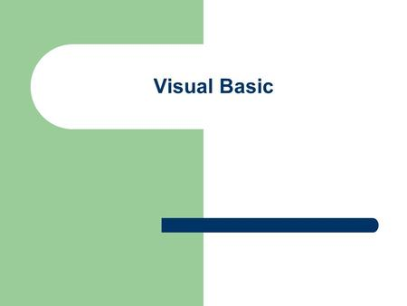 Visual Basic. Controls Form CmdButton Label Image (Vb Net: Picture Box) Frame (VB net: Group Box) Timer Tekstvak Option Button.