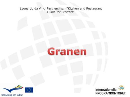 "Leonardo da Vinci Partnership: ""Kitchen and Restaurant Guide for Starters"""