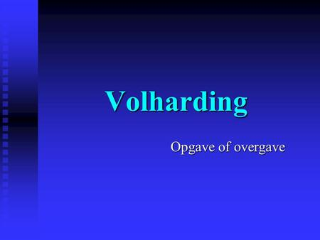 Volharding Opgave of overgave.
