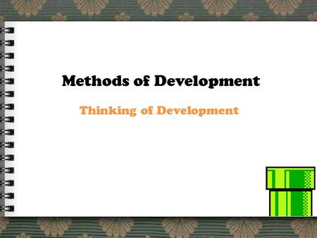 Project Dream Methods of Development Thinking of Development.