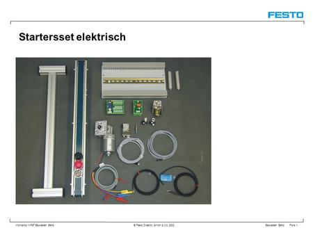 Baukasten Band Folie 1 Workshop MPS ® Baukasten Band © Festo Didactic GmbH & Co. 2002 Startersset elektrisch.