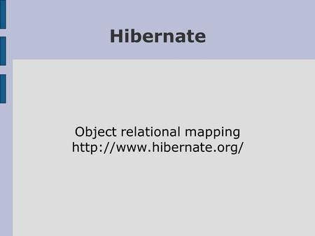 Hibernate Object relational mapping
