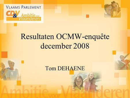 Tom DEHAENE Resultaten OCMW-enquête december 2008.