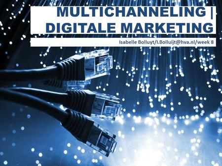 MULTICHANNELING | DIGITALE MARKETING Isabelle 8.
