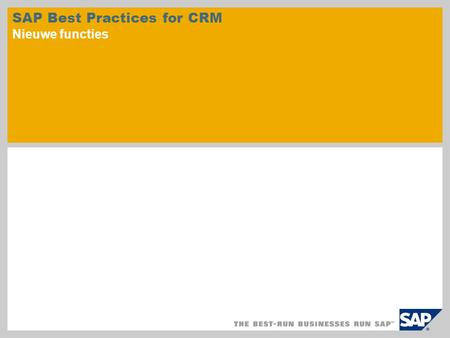 SAP Best Practices for CRM Nieuwe functies. © SAP 2010 / Pagina 2 SAP Best Practices for Customer Relationship Management omvat voorgeconfigureerde bedrijfsscenario's.