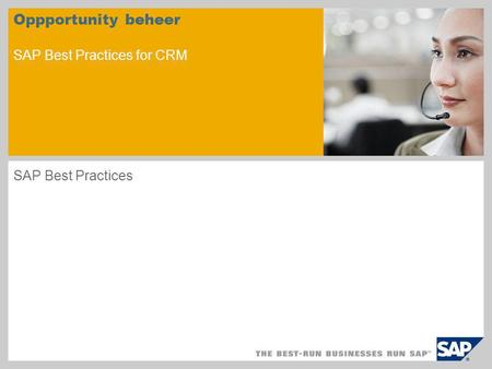 Oppportunity beheer SAP Best Practices for CRM SAP Best Practices.