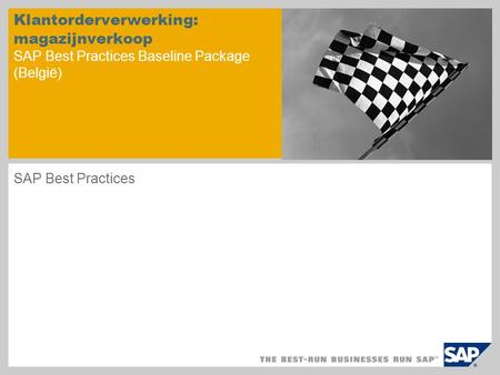 Klantorderverwerking: magazijnverkoop SAP Best Practices Baseline Package (België) SAP Best Practices.