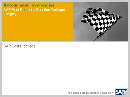 Retour naar leverancier SAP Best Practices Baseline Package (België) SAP Best Practices.