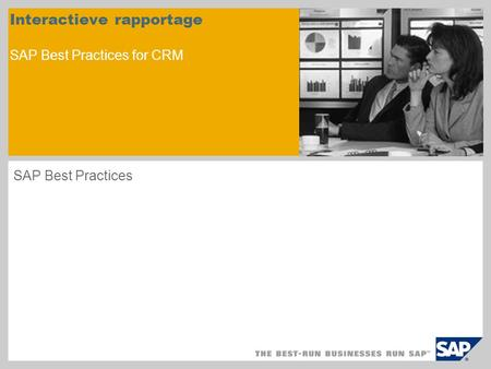 Interactieve rapportage SAP Best Practices for CRM SAP Best Practices.