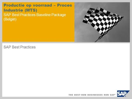 Productie op voorraad – Proces Industrie (MTS) SAP Best Practices Baseline Package (België) SAP Best Practices.