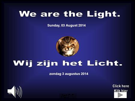 zondag 3 augustus 2014 Sunday, 03 August 2014 LICHT LIGHT I never see what has been done, I only see what remains to be done. Ik zie nooit wat reeds.