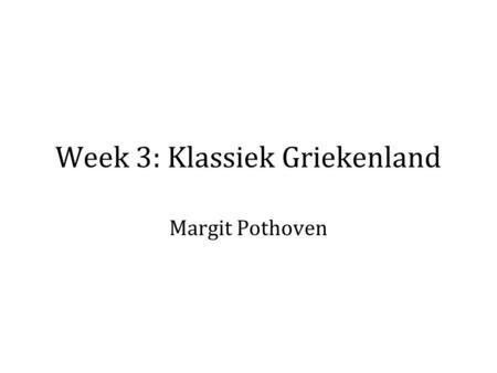 Week 3: Klassiek Griekenland