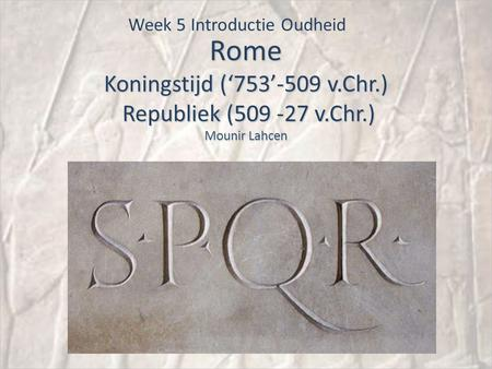 Week 5 Introductie Oudheid