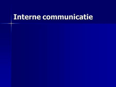 Interne communicatie.