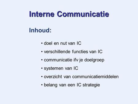 Interne Communicatie Inhoud: doel en nut van IC