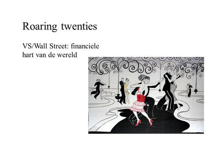 Roaring twenties VS/Wall Street: financiele hart van de wereld.